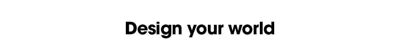 Design your world heading_D.jpg